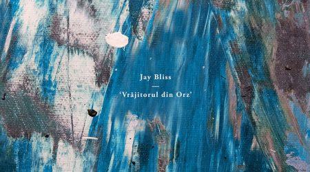 Jay Bliss – VRAJITORUL DIN ORZ LP (2X12 / VINYL ONLY)