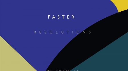 Faster – RESOLUTIONS (incl. S.A.M. RMX)