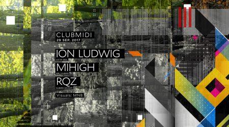 Ion Ludwig. Mihigh. Rqz @ Club Midi