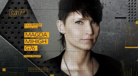 Closing Party: Magda, Mihigh, G76