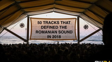 50 Tracks That Defined The Romanian Sound In 2018