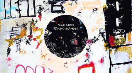 Shaun Soomro – Floating On Rooftops EP | Lick My Deck