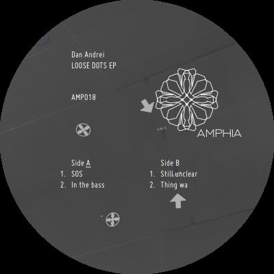 [AMP018] Dan Andrei – Loose Dots EP